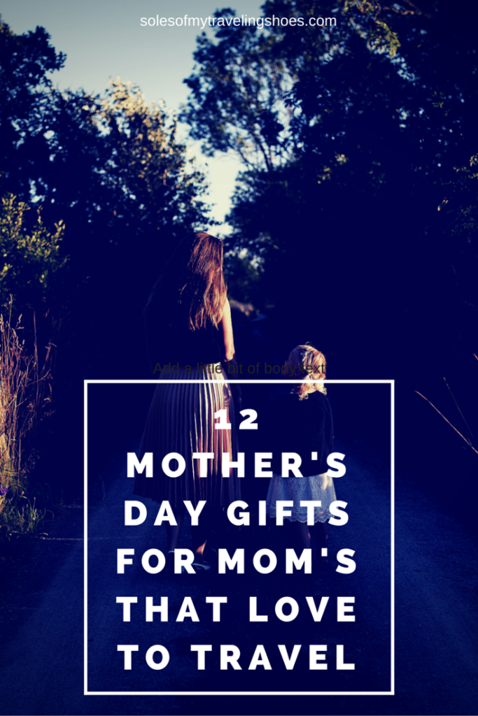 12 Mother's Day Gifts for Mom's That Love to Travel